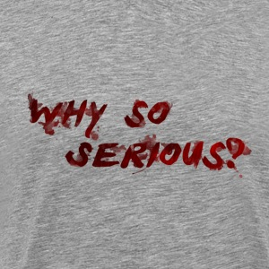Why so serious (red) - Men's Premium T-Shirt