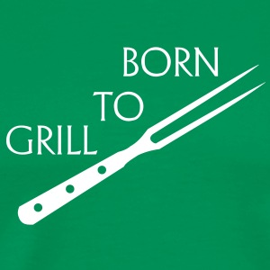 Born to grill barbecue, kok, grill master, grill master, grillen, bbq, barbecue, T-shirts. - Mannen Premium T-shirt
