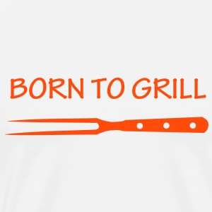 Born to grill barbecue, chef, grill master, grill master, grilling, bbq, barbeque, T-Shirts. - Men's Premium T-Shirt