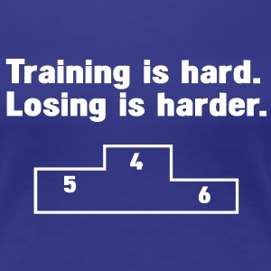 Training vs losing T-Shirts - Frauen Premium T-Shirt