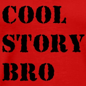 Cool story bro Tee shirts - T-shirt Premium Homme