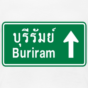 Buriram, Thailand / Highway Road Traffic Sign - Women's Premium T-Shirt