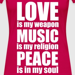 Love Is My Weapon T-Shirts - Women's Premium T-Shirt