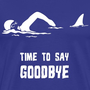 TIME TO SAY GOODBYE - Männer Premium T-Shirt