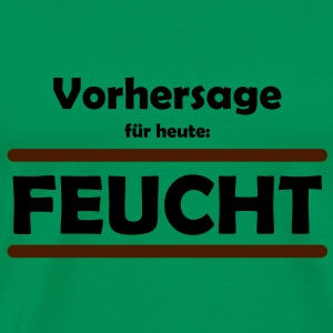 suchbegriff feucht t shirts spreadshirt. Black Bedroom Furniture Sets. Home Design Ideas