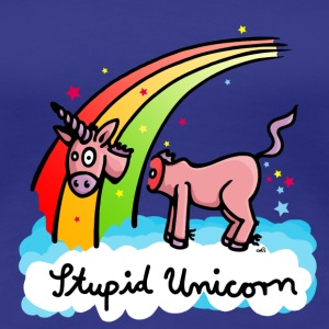 The stupid unicorn loses his head T-Shirts - Women's Premium T-Shirt