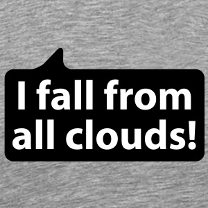 I fall from all clouds | Ich falle aus allen Wolken T-Shirts - Koszulka męska Premium