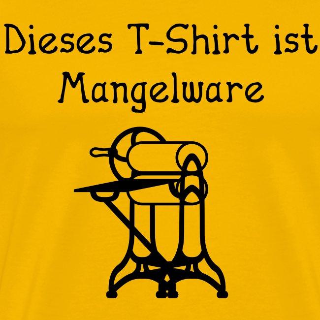 Dieses T-Shirt ist Mangelware