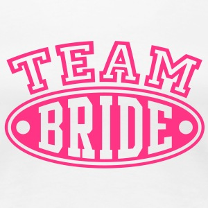 TEAM BRIDE T-Shirt - Frauen Premium T-Shirt