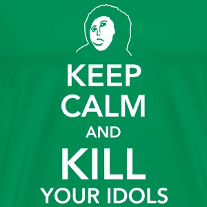 keep calm and kill your idols T-shirts - Mannen Premium T-shirt