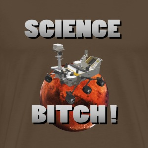 Curiosity Science Bitch - Men's Premium T-Shirt