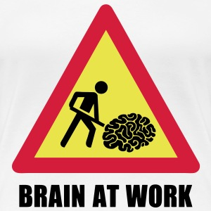 Brain at Work T-Shirts - Women's Premium T-Shirt