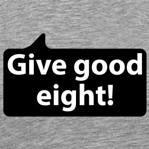 Givve good eight | Gib gut acht T-Shirts - Mannen Premium T-shirt