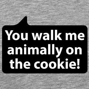 You walk me animally on the cookie | Du gehst mir tierisch auf den Keks T-Shirts - Premium T-skjorte for menn