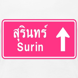 Surin, Thailand / Highway Road Traffic Sign T-Shir - Women's Premium T-Shirt