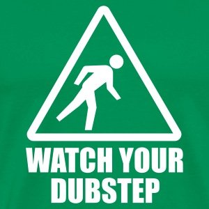 Watch your Dubstep, Bro! T-Shirts - Männer Premium T-Shirt