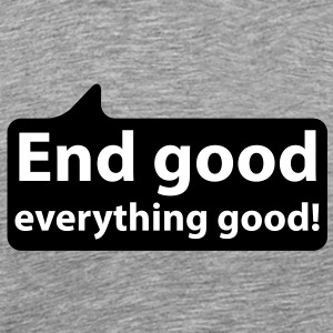 End good everything good | Ende gut alles gut T-Shirts - Herre premium T-shirt