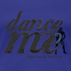 dance with me  - Frauen Premium T-Shirt
