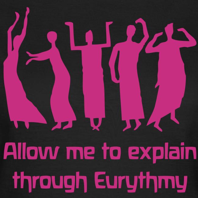 Allow me to explain through Eurythmy