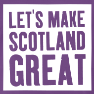 Design ~ 'Let's Make Scotland Great' T-shirt