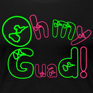 OMG = OH MY GUADELOUPE - T-shirt Premium Femme