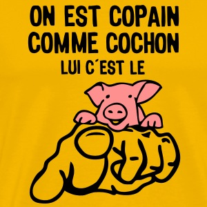 copain comme cochon citation3 expression Tee shirts - T-shirt Premium Homme
