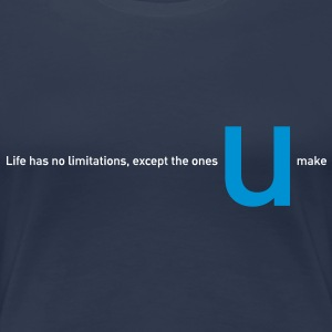 Life has no limitations except the ones u make - Frauen Premium T-Shirt