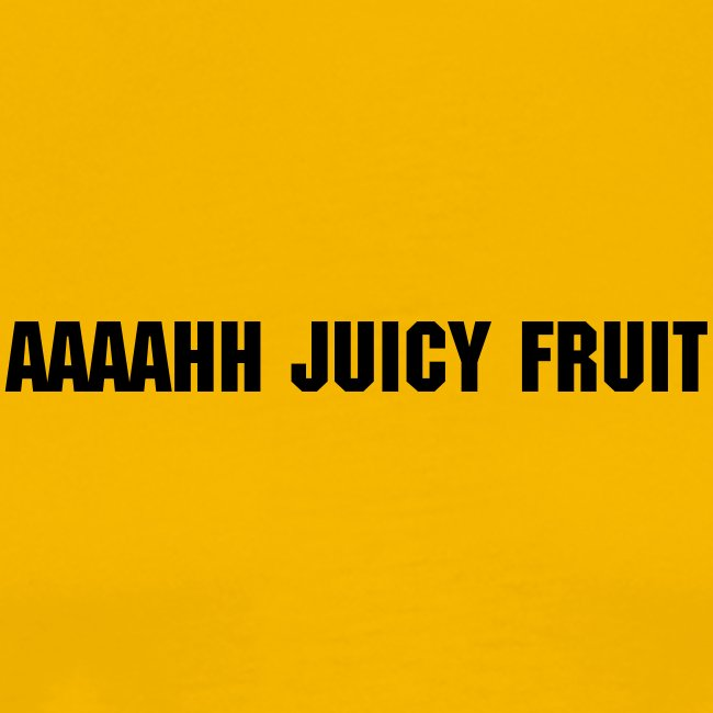 mmmm Juicy fruit