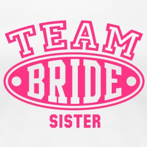 TEAM BRIDE SISTER T-Shirt - Women's Premium T-Shirt