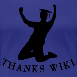 College degree cheers Thanks Wiki  T-Shirts - Women's Premium T-Shirt