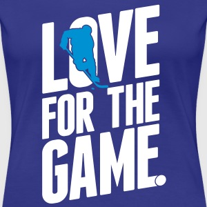 ice hockey - love for the game T-shirts - Dame premium T-shirt