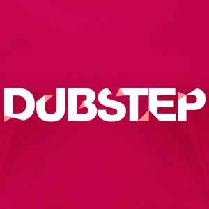 Dubstep - Frauen Premium T-Shirt