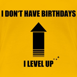 Girlie yellow No Birthday Level Up - Frauen Premium T-Shirt