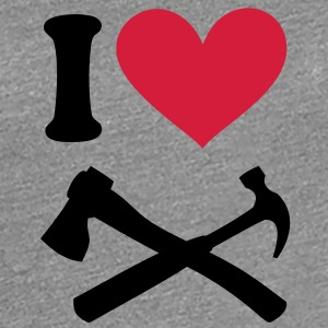 I love Carpenter. Hammer and Hatchet Ax axe T-Shirts - Women's Premium T-Shirt