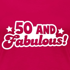 50 Fifty and fabulous! Humour Birthday design T-Shirts