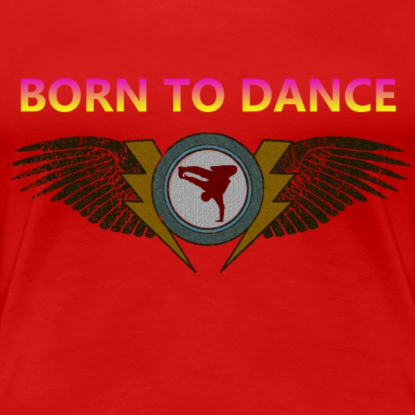Born to dance T-shirts - Vrouwen Premium T-shirt