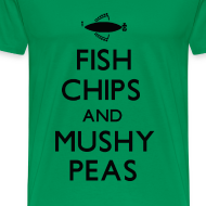 Design ~ Fish Chips and Mushy Peas T-Shirt
