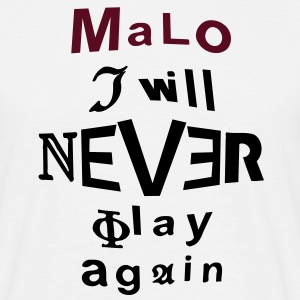 I will never play again - Men's T-Shirt