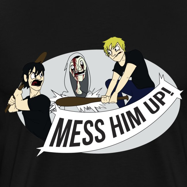 Mess Him Up! Without Shadows (Men's)