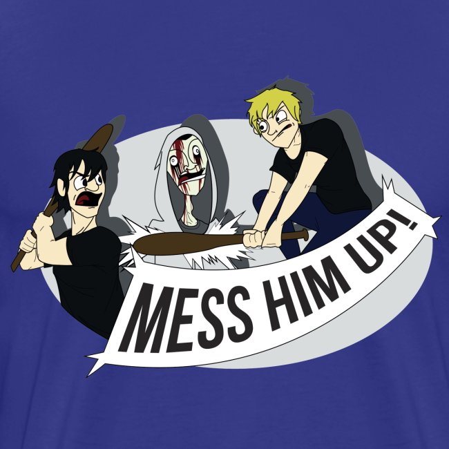 Mess Him Up! With Shadows (Men's)