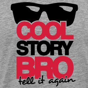 Cool Story Bro, Tell it Again T-Shirt - Men's Premium T-Shirt