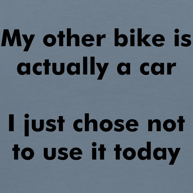 My other bike is a car