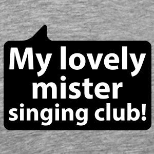 My lovely mister singing club | Mein lieber Herr Gesangsverein T-Shirts - Premium T-skjorte for menn