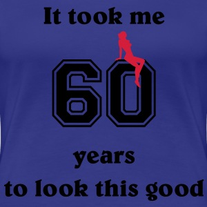 It took me 60 years... T-Shirts - Women's Premium T-Shirt