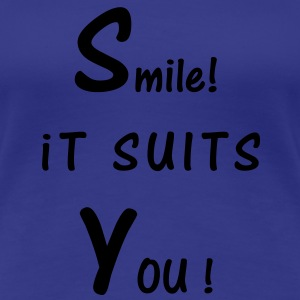 Smile, it suits you - Frauen Premium T-Shirt