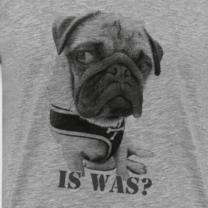 Mops T-Shirt Is Was? - Männer Premium T-Shirt