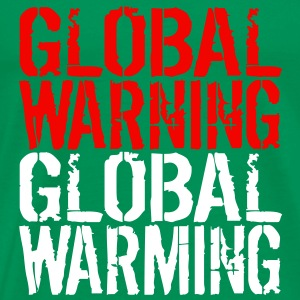 Global Warning - Global Warming T-Shirts - Men's Premium T-Shirt