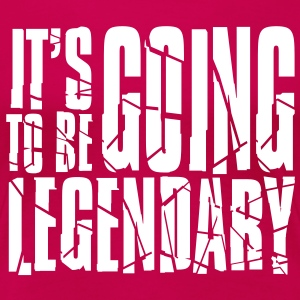 it's going to be legendary II T-shirt - Maglietta Premium da donna