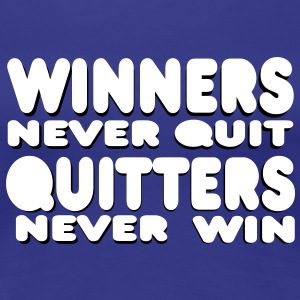 winners never quit T-shirts - Vrouwen Premium T-shirt