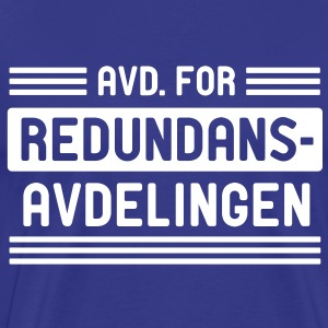 Avd. for redundans-avdelingen - Premium T-skjorte for menn
